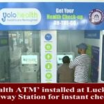 Indian Railways, Instant checkup, Yogi Adityanath, Gonda Gorakhpur, rs 50, rs 100, narendra modi, Health ATM, Medical Kiosk desk, Yolo Health, Medical Reports, Lucknow Railway Station