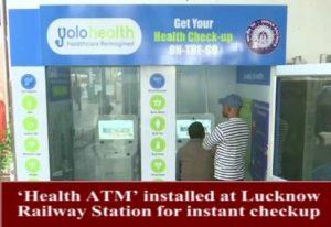 Indian Railways, Instant checkup, Yogi Adityanath, Gonda Gorakhpur, rs 50, rs 100, narendra modi, Health ATM, Medical Kiosk desk, Yolo Health, Medical Reports, Lucknow Railway Station